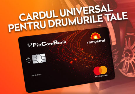 FINCOMBANK IN PARTNERSHIP WITH ROMPETROL AND MASTERCARD HAS LAUNCHED THE UNIVERSAL CARD FOR YOUR ROADS
